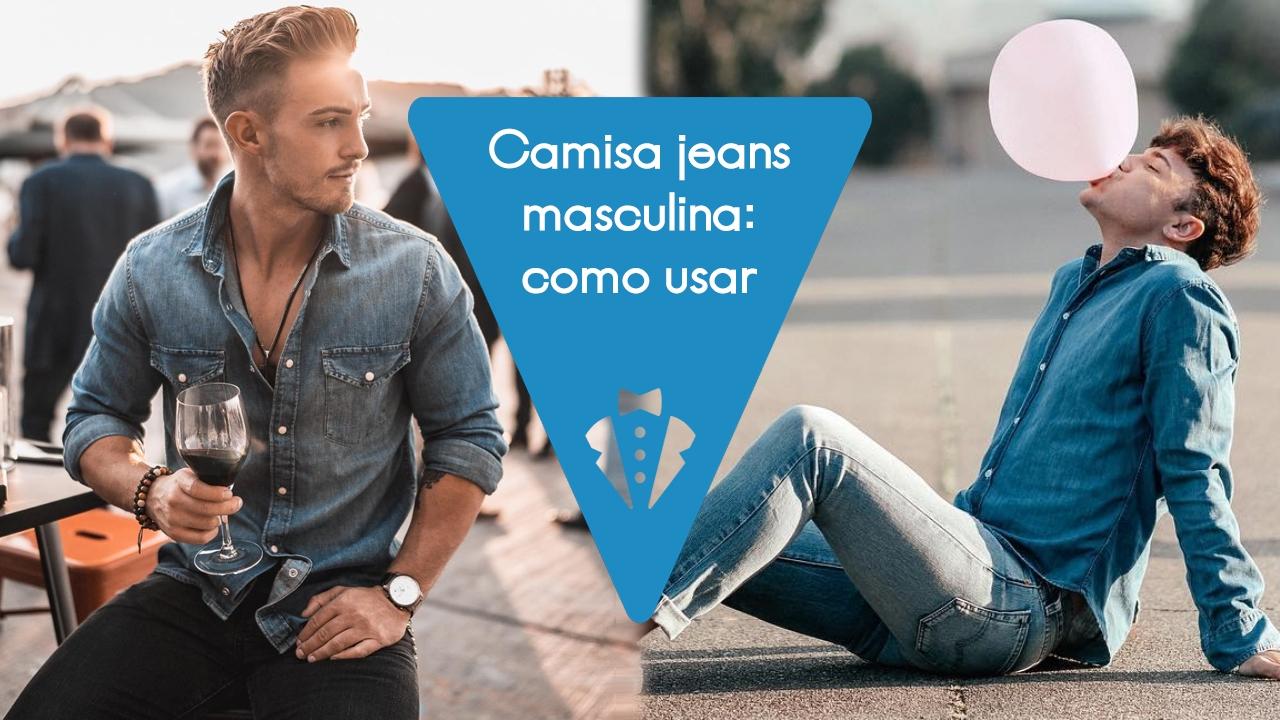 Como usar a camisa jeans masculina