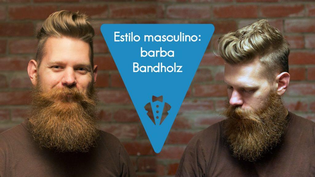 O que é a barba Bandholz